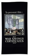 To Prevent This - Buy War Savings Certificates Hand Towel