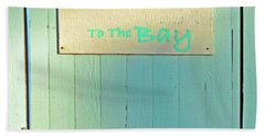 Bath Towel featuring the photograph To The Bay by Joe Jake Pratt