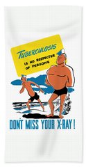 Tuberculosis Is No Respecter Of Persons  Bath Towel