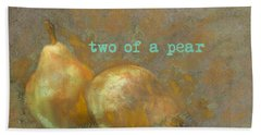 Two Of A Pear Bath Towel by Suzanne Powers