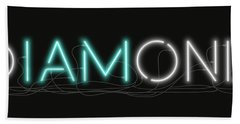 U Are Diamond - Neon Sign 1 Bath Towel