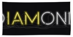 U Are Diamond - Neon Sign 2 Bath Towel