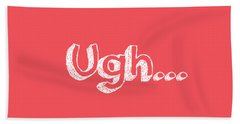 Ugh Hand Towel by Inspired Arts