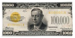 Bath Towel featuring the digital art U.s. One Hundred Thousand Dollar Bill - 1934 $100000 Usd Treasury Note  by Serge Averbukh