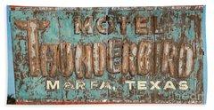 Bath Towel featuring the photograph Vintage Weathered Thunderbird Motel Sign Marfa Texas by John Stephens