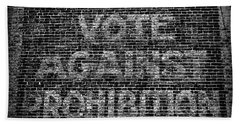 Bath Towel featuring the photograph Vote Against Prohibition by Paul Ward