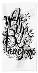Hand Towel featuring the drawing Wake Up Be Awesome by Cindy Garber Iverson