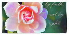 Walk By Faith Bath Towel by Inspirational Photo Creations Audrey Woods