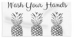 Wash Your Hands Pineapples- Art By Linda Woods Bath Towel