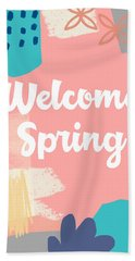 Welcome Spring- Colorful Art By Linda Woods Hand Towel