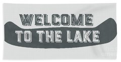Welcome To The Lake Sign Hand Towel