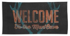 Welcome To The Man Cave Sign Hand Towel