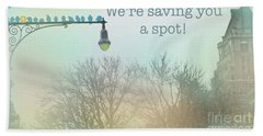 We're Saving You A Spot Hand Towel by Sandy Moulder
