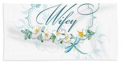 Wifey New Bride Dragonfly W Daisy Flowers N Swirls Hand Towel