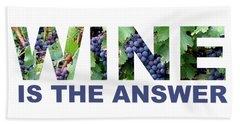 Wine Is The Answer Bath Towel