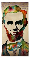 Wise Abraham Lincoln Quote Bath Towel by Georgeta  Blanaru