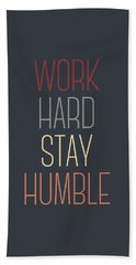 Work Hard Stay Humble Quote Bath Towel
