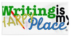 Writing Is My Happy Place Bath Towel by Shelley Overton