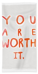 You Are Worth It Hand Towel by Linda Woods