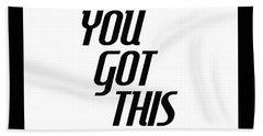 You Got This - Minimalist Motivational Print Hand Towel