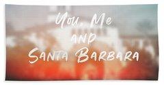 You Me And Santa Barbara- Art By Linda Woods Hand Towel