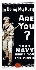 Bath Towel featuring the painting Your Navy Needs You This Minute by War Is Hell Store