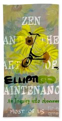 Zen And The Art Of Elliptigo Maintainence, A Parody Bath Towel