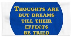 Thoughts Are But Dreams Till Their Effects Be Tried  #shakespeare #shakespearequote Bath Towel