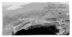 Bath Towel featuring the digital art A Lifeless Planet Black by ISAW Company