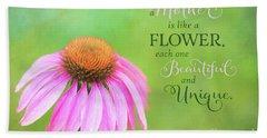 A Mother Is Lke A Flower Bath Towel