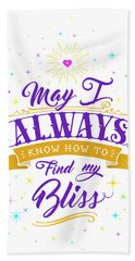 Always Find My Bliss Hand Towel