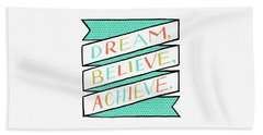Dream Believe Achieve Hand Towel