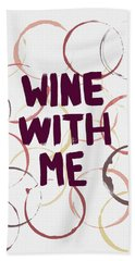 Wine With Me Hand Towel