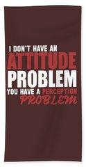 Attitude Problem Bath Towel