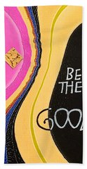 Be The Good Hand Towel