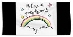 Believe In Your Dreams - Baby Room Nursery Art Poster Print Bath Towel
