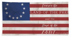 Betsy Ross Flag Land Of Free Home Of Brave Bath Towel