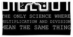 Biology The Only Science Where Tee Geek Nerd Joke Funny Birthday Gift Science Bath Towel