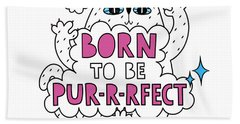 Born To Be Purrrfect - Baby Room Nursery Art Poster Print Hand Towel