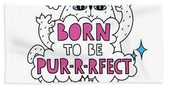 Born To Be Purrrfect - Baby Room Nursery Art Poster Print Bath Towel