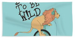 Born To Be Wild - Baby Room Nursery Art Poster Print Hand Towel