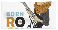 Born To Rock - Baby Room Nursery Art Poster Print Bath Towel