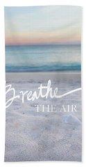 Breathe The Air Hand Towel