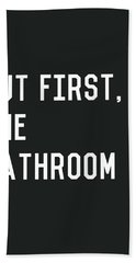 But First The Bathroom- Art By Linda Woods Hand Towel