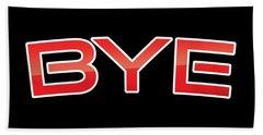 Bye Bath Towel