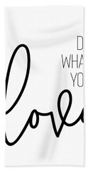 Do What You Love Hand Towel