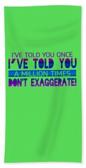 Don't Exaggerate Hand Towel