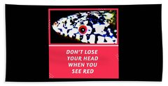 Bath Towel featuring the photograph Don't Lose Your Head When You See Red by Judy Kennedy