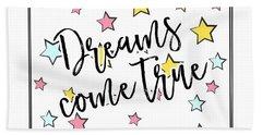 Dreams Come True - Baby Room Nursery Art Poster Print Bath Towel
