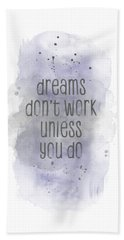 Dreams Don't Work Unless You Do - Watercolor Purple Hand Towel